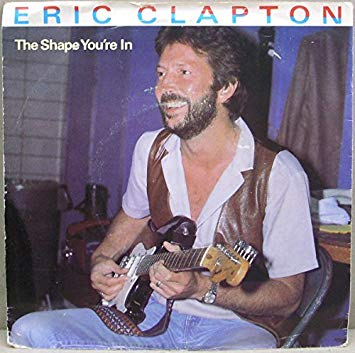 Eric Clapton - The Shape You're In