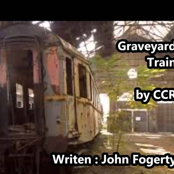 CCR - Graveyard Train