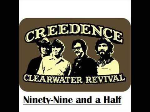 CCR - Ninety Nine And A Half