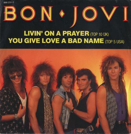 Bon Jovi - You Give Love A Bad Name