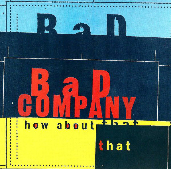 Bad Company - How About That