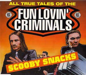 Fun Lovin' Criminals - Scooby Snacks