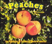 Presidents of the United States of America - Peaches