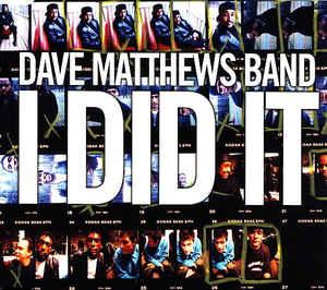 Dave Matthews Band - I Did It