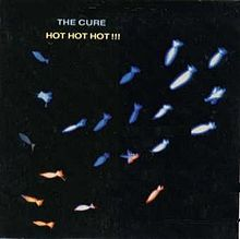 The Cure - Hot Hot Hot